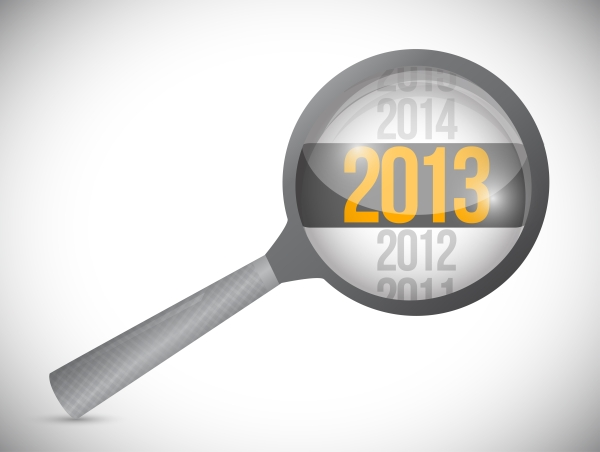2013 under a magnifying glass